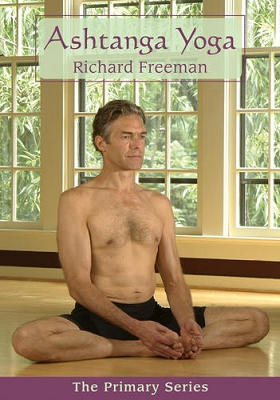 Ashtanga Yoga: The Primary Series by Richard Freeman