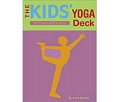 The Kid's Yoga Deck: 50 Poses and Games