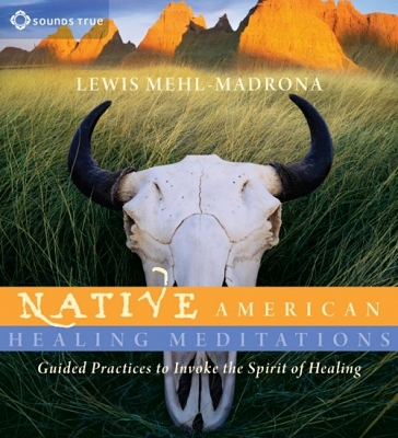 Native American Healing Meditations by Lewis Mehl-Madrona