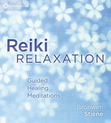 Reiki Relaxation Guided Healing Meditations by Bronwen Stiene