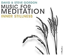 David and Steve Gordon Present: Music for Meditation- Inner Stillness